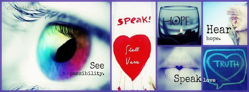 Graphic with random images that says See possibility. Hear hope. Speak love.