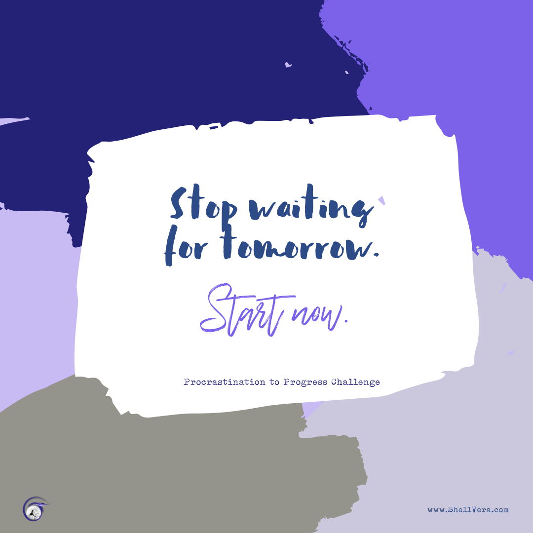 """Graphic that says """"Stop waiting for tomorrow. Start now."""""""